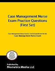 Case Management Nurse Exam Practice Questions (First Set): Case Management Nurse Practice Test & Exam Review for the Case Management Nurse Exam