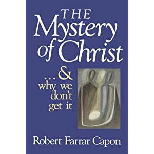 Amazon.com: The Mystery of Christ . . . and Why We Don't Get It ...