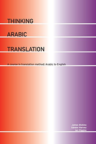 Thinking Arabic Translation: A Course in Translation...