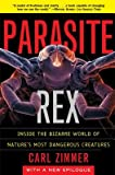 img - for Parasite Rex( Inside the Bizarre World of Nature's Most Dangerous Creatures)[PARASITE REX][Paperback] book / textbook / text book