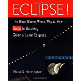 Eclipse!: The What, Where, When, Why, and How Guide to Watching Solar and Lunar Eclipses: The What, Where, When...