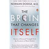 The Brain That Changes Itself: Stories of Personal Triumph from the Frontiers of Brain Science ~ Norman Doidge