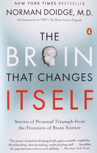 The Brain That Changes Itself: Stories of Personal...