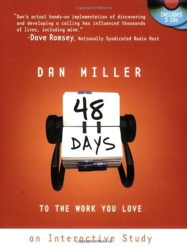48 Days to the Work You Love: An Interactive Study with CD (Audio), Miller, Dan