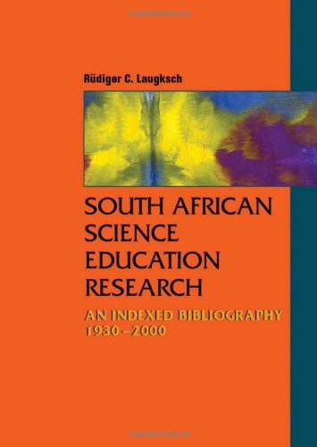 South African Science Education Research: An Indexed Bibliography