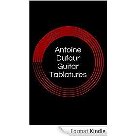 Antoine Dufour Guitar Tablatures (English Edition)