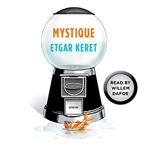 Mystique: A Story from Suddenly, a Knock on the Door | [Etgar Keret]