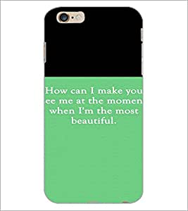 PrintDhaba Quote D-4214 Back Case Cover for APPLE IPHONE 6 (Multi-Coloured)