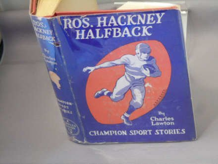Ros Hackney halfback, or, 'How Clarkville's captain made good' (Champion sport stories), CHARLES LAWTON