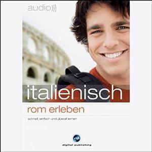 Audio Italienisch. Rom erleben Hörbuch