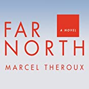 Far North: A Novel | [Marcel Theroux]