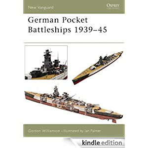 German Pocket Battleships 1939-45 (New Vanguard) Gordon Williamson and Ian Palmer