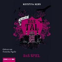 Das Spiel (Das Tal 1.01) Hörbuch von Krystyna Kuhn Gesprochen von: Franziska Pigulla