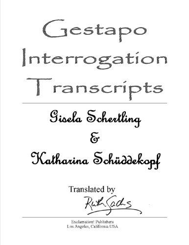 Gestapo Interrogation Transcripts: Gisela Schertling and Katharine Sch PDF