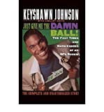 img - for BY Johnson, Keyshawn ( Author ) [{ Just Give Me the Damn Ball!: The Fast Times and Hard Knocks of an NFL Rookie By Johnson, Keyshawn ( Author ) May - 01- 1997 ( Hardcover ) } ] book / textbook / text book