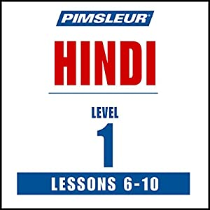 Pimsleur Hindi, Level 1, Lessons 6-10 Hörbuch