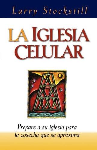 La Iglesia Celular = The Cell Church