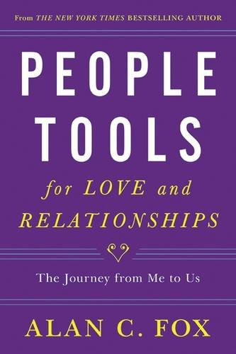 People Tools for Love and Relationships: The Journey from Me to Us, Fox, Alan