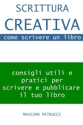 Scrittura Creativa come scrivere un libro