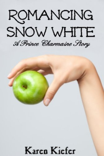 Romancing Snow White: A Prince Charmaine Story