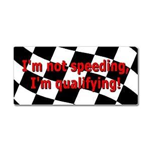 I'm Not Speeding I'm Qualifying - Checkered Flag - Window Bumper Sticker