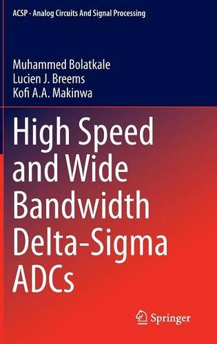 High Speed and Wide Bandwidth Delta-Sigma ADCs (Analog Circuits and Signal Processing) PDF