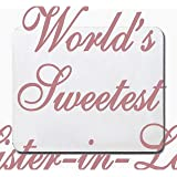 World's Sweetest Sister-in-Law Mousepad [Office Product]