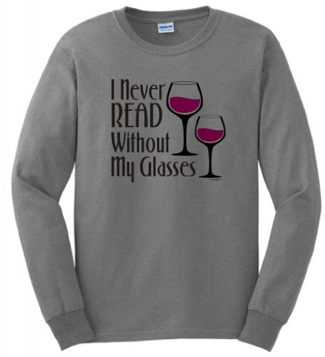 I Never Read Without My Glasses Long Sleeve T-Shirt 2Xl Sport Grey