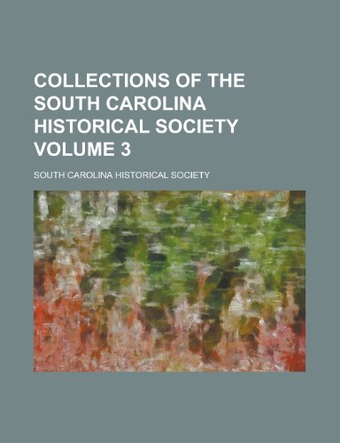 Collections of the South Carolina Historical Society (V.1)