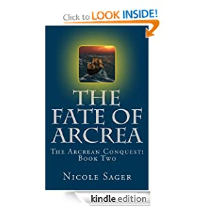 The Fate of Arcrea (The Arcrean Conquest)