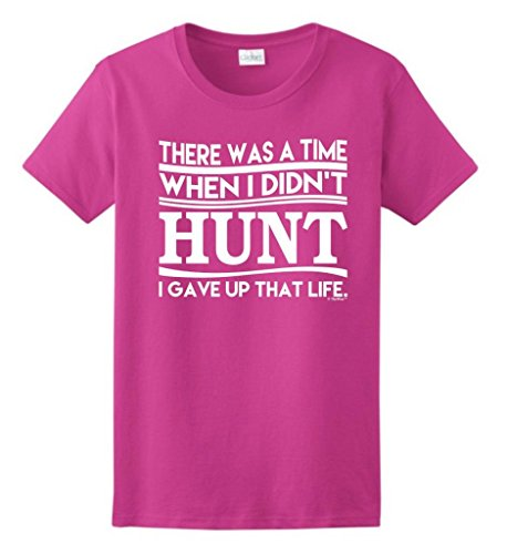 There Was a Time I Didn't Hunt I Gave Up That Life Ladies T-Shirt Large Heliconia