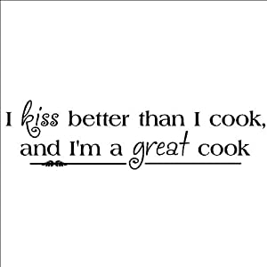 I kiss better than I cook and I'm a great cook 8x30 vinyl lettering wall sayings home décor quote art sticker decal word by Wall Sayings Vinyl Lettering
