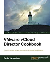 VMware vCloud Director Cookbook