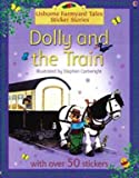 Dolly And the Train Book (Farmyard Tales Sticker Storybooks) (0794510647) by Amery, Heather