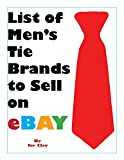 List of Mens Tie Brands To Sell on Ebay (List of items to sell on Ebay Book 2)