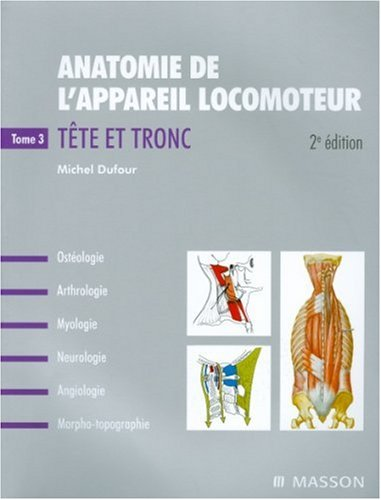 Anatomie de l'appareil locomoteur, Tome 3 : Tête et Tronc
