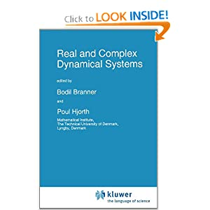 Real and Complex Dynamical Systems (NATO Science Series C: (closed)) B. Branner and Poul Hjorth