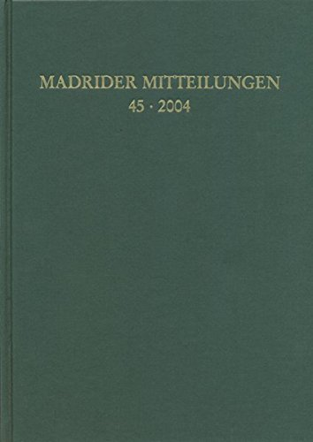 Madrider Mitteilungen 45 (2004)  [Dr. Ludwig Reichert Verlag] (Tapa Dura)