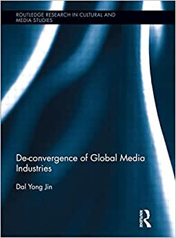 De-Convergence Of Global Media Industries (Routledge Research In Cultural And Media Studies)