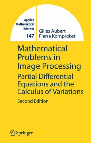 Mathematical Problems In Image Processing: Partial Differential Equations And The Calculus Of Variations (Applied Mathematical Sciences)