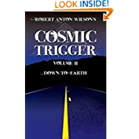 Robert Anton Wilson's Cosmic Trigger, Volume II: Down To Earth