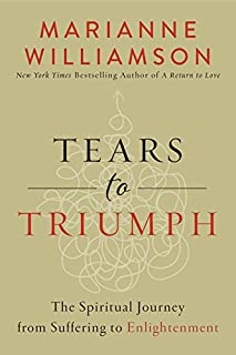 Book Cover: Tears to Triumph: The Spiritual Journey from Suffering to Enlightenment