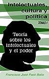img - for Intelectuales, cultura y pol tica: Teor a sobre los intelectuales y el poder (Spanish Edition) book / textbook / text book
