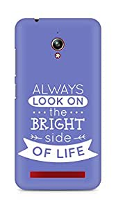 Amez Always look on the Bright Side of Life Back Cover For Asus Zenfone Go ZC500TG