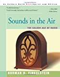 Sounds In the Air: The Golden Age of Radio (0595131905) by Finkelstein, Norman