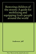 Restoring children of the streets: A guide…