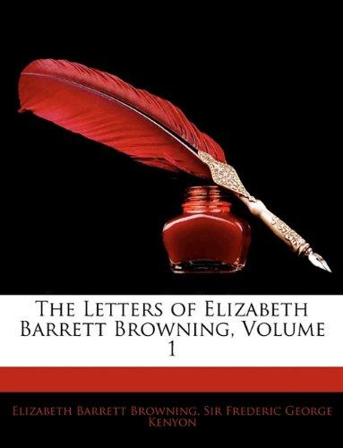 The Letters of Elizabeth Barrett Browning, Volume 1
