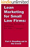 Lean Marketing for Small Law Firms: 100 Free Marketing Strategies for Gen Y Lawyers: Part I: Standing Out in the Crowd