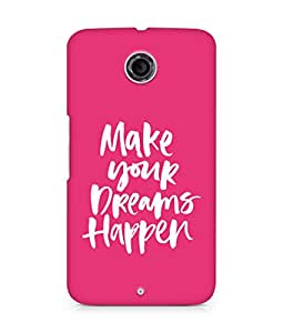 AMEZ make your dreams happen Back Cover For Motorola Nexus 6