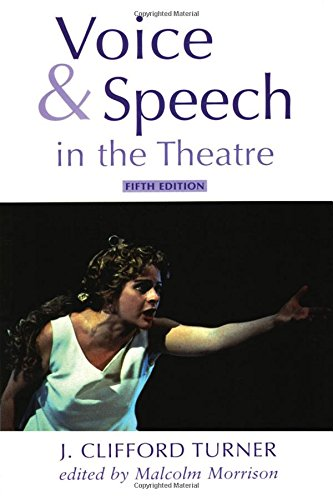 Voice and Speech in the Theatre (Theatre Arts (Routledge Paperback))